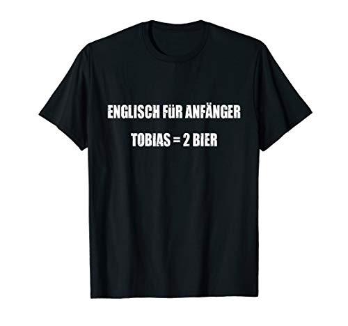 Englisch Für Anfänger Shirt Tobias 2 Bier Spruch T-Shirt