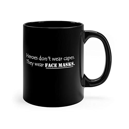 Heroes Don't Wear Capes, They Wear Face Masks Coffee Tea Cocoa Black mug 11oz Cup