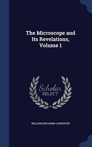 The Microscope and Its Revelations, Volume 1