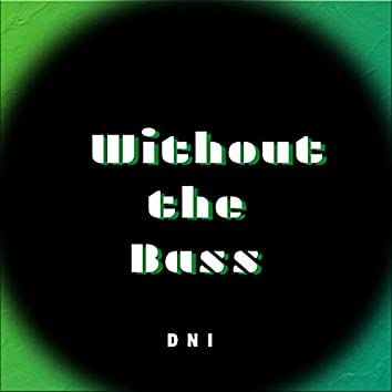 Without the Bass