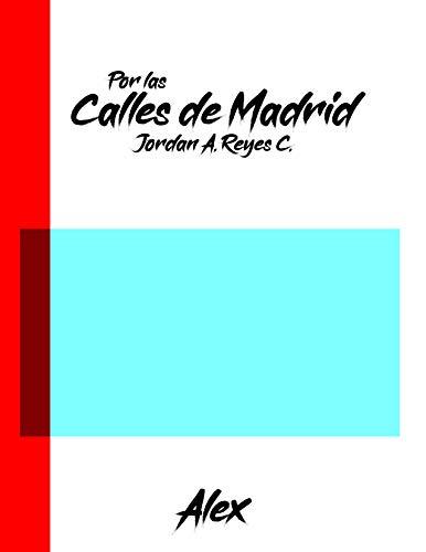 Por las calles de Madrid: Alex