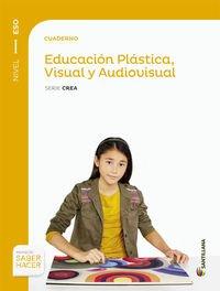 CUADERNO EDUCACION PLASTICA, VISUAL Y AUDIOVISUAL SERIE CREA NIVEL I ESO SABER HACER - 9788468018331