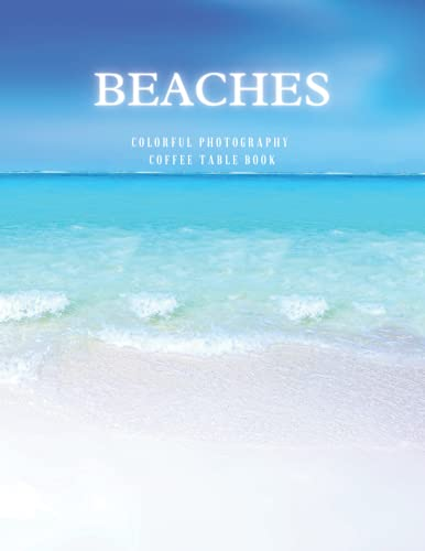 Colorful Beaches Photography Coffee Table Book: For Sea Lovers and Seniors with Alzheimer's & Dementia Patients to help them to Stimulate The Memories