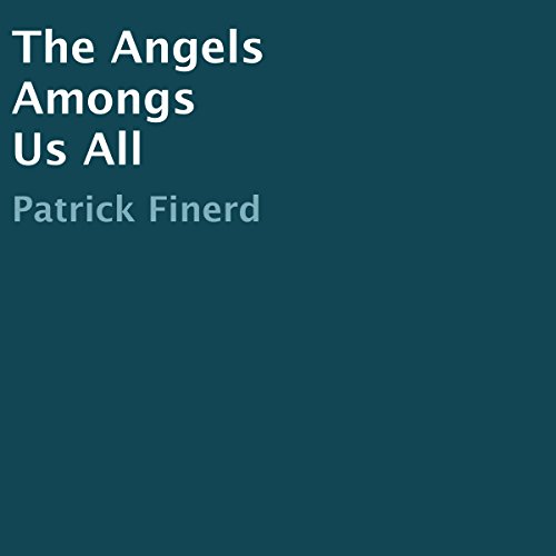 The Angels Among Us All audiobook cover art