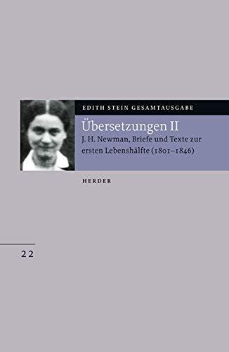 Edith Stein Gesamtausgabe: Übersetzung von John Henry Newman, Briefe und Texte zur ersten Lebenshälfte (1801-1846): (1801 - 1945)