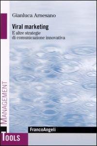 Viral marketing. E altre strategie di comunicazione innovativa