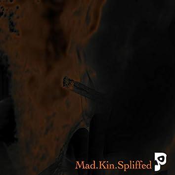 Mad.Kin.Spliffed