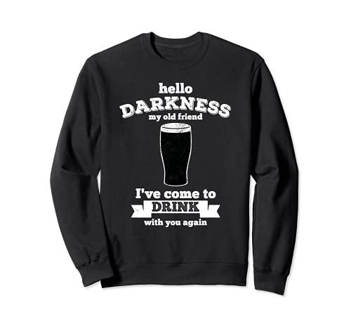 Hello Darkness My Old Friend - Bevanda amante della birra Felpa