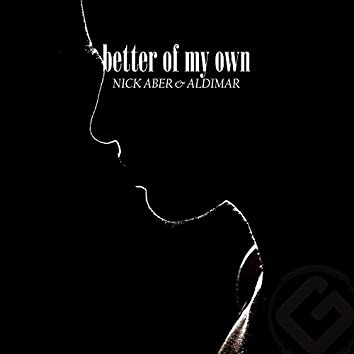 Better Of My Own