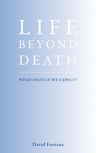 Life Beyond Death: What Should We Expect?