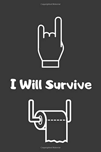 Notebook I Will Survive with Funny Toilet Paper Logo: Lined Journal, Logbook, Planner, Notepad, Gift for Home Office, Projects (In This Together Notebooks, Band 10)