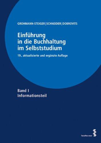Einführung in die Buchhaltung im Selbststudium: Band I: Informationsteil Band II: Übungsteil