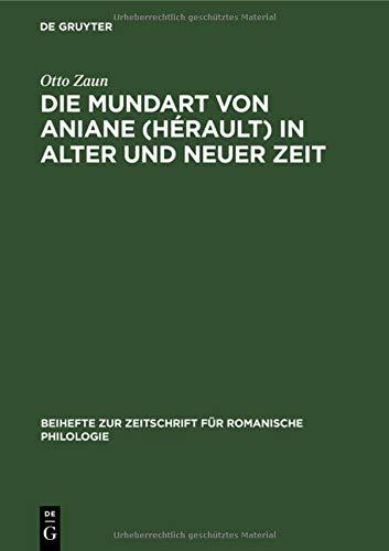 Die Mundart von Aniane (Hérault) in alter und neuer Zeit (Beihefte zur Zeitschrift für romanische Philologie, 61)