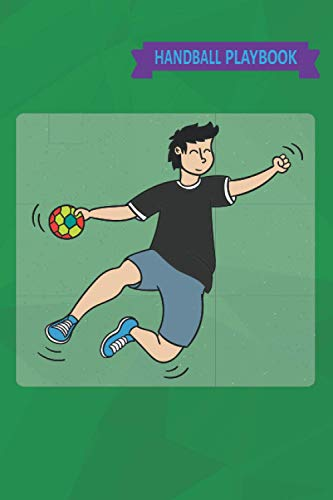 Handball Playbook: Handball Playbook: Handball Playbook for Coaches, Handball Player Training Playbook, Handball Trainer Love Handball Playbook for Players