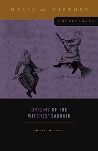 Origins of the Witches' Sabbath (Magic in History Sourcebooks)