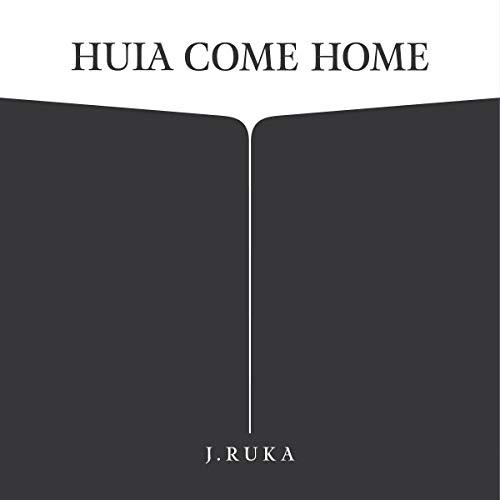 Huia Come Home audiobook cover art