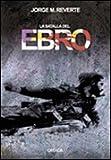 La batalla del Ebro (Contrastes)