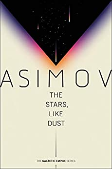 The Stars, Like Dust (Galactic Empire Book 1) by [Isaac Asimov]