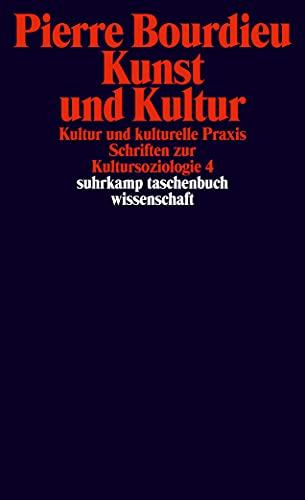 Schriften: Band 12.3: Kunst und Kultur. Kultur und kulturelle Praxis. . Schriften zur Kultursoziologie 4 (suhrkamp taschenbuch wissenschaft)