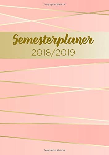 Semesterplaner 2018/2019 Student DIN A5: Der Studentenkalender Schulplaner Schülerkalender Terminplaner für Studium, Uni, Schule - Wochenplaner mit Jahresübersicht Oktober 2018 - Dezember 2019
