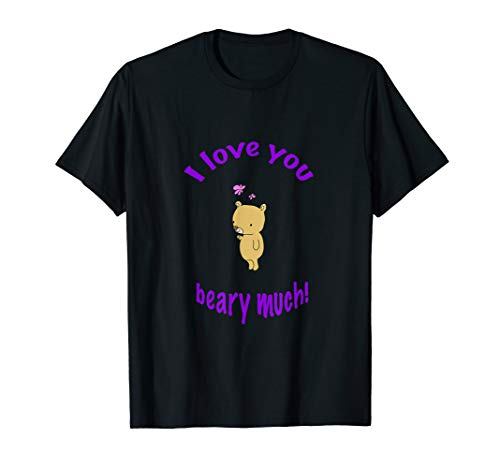 Cute I love you beary much! Bear adorable T-shirt