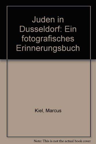 Juden in Düsseldorf /Jews in Düsseldorf: Ein fotografisches Erinnerungsbuch /A Photographic Memory Book