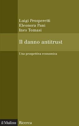 Il danno antitrust: Una prospettiva economica (Il Mulino/Ricerca)