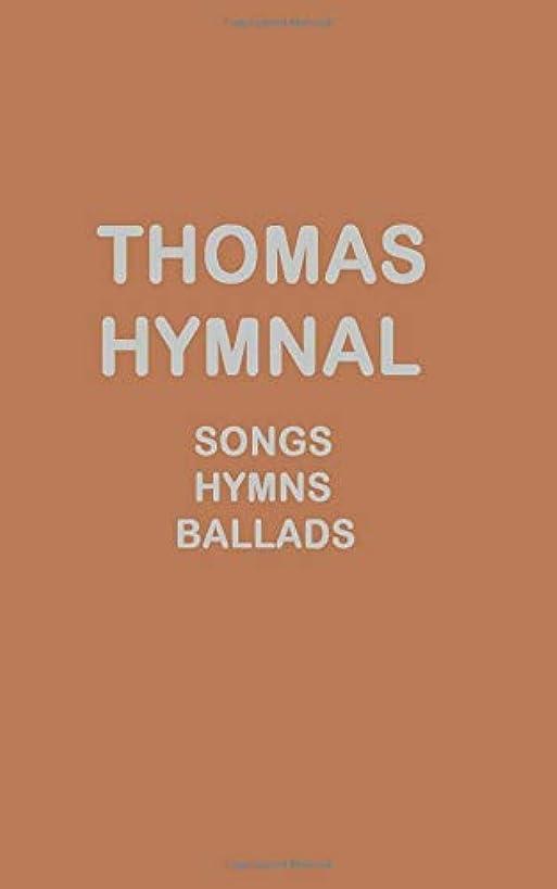 Thomas Hymnal: A Choice Selection Of Hymns and Spiritual Songs gqs7333532488794