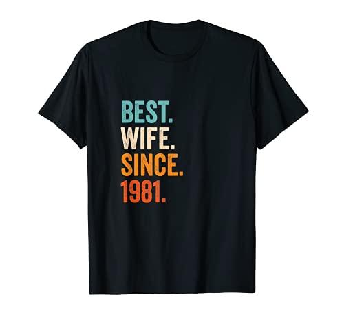 Best Wife Since 1981   40 aniversario de boda 40 años Camiseta