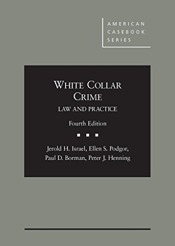 Compare Textbook Prices for White Collar Crime: Law and Practice American Casebook Series 4 Edition ISBN 9780314283580 by Israel, Jerold,Podgor, Ellen,Borman, Paul,Henning, Peter