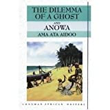 'The Dilemma of a Ghost' and 'Anowa' [Two Plays] (Longman African Classics) by Ama Ata Aidoo (1987-04-06)