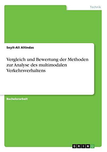 Vergleich und Bewertung der Methoden zur Analyse des multimodalen Verkehrsverhaltens (German Edition