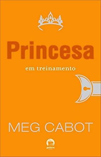 Princesa em treinamento (Vol. 6 O diário da Princesa)