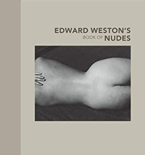 Edward Weston's Book of Nudes