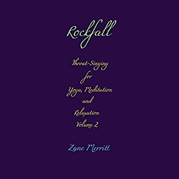 Rockfall: Throat Singing for Yoga, Meditation, and Relaxation, Vol. 2