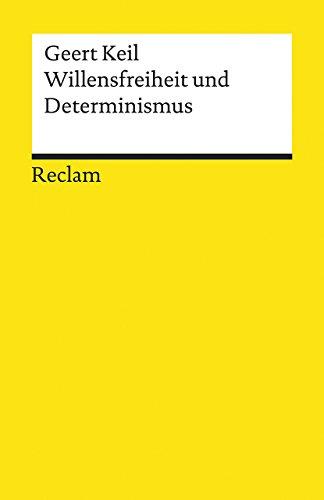 Willensfreiheit und Determinismus (Reclams Universal-Bibliothek)