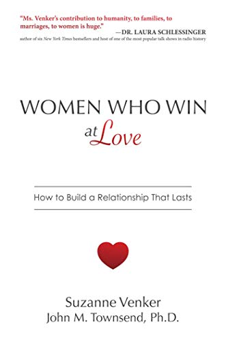 Women Who Win at Love: How to Build…