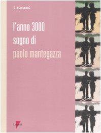 L'anno 3000. Sogno di Paolo Mantegazza (I rimossi)