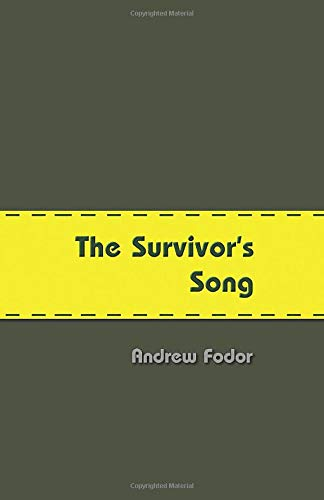 The Survivor's Song: Unarmed Soldiers - Budapest to Stalingrad and back (Volume 1)