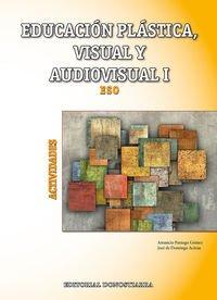 Educación Plástica, Visual y Audiovisual I - Actividades - 9788470635052