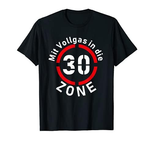 Runder Geburtstag Vollgas 30er Zone Autofahrer T-Shirt