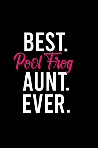best Pool Frog aunt ever: Personalized Notebook: Lined Notebook(6 x 9) / 120 lined pages / Journal, Diary, draw, Composition Notebook