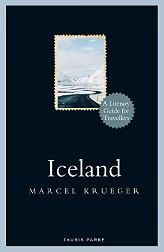 Iceland: A Literary Guide for Travellers (Literary Guides for Travellers)