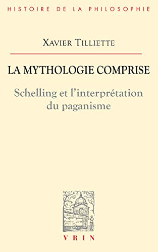 La mythologie comprise. Shelling et l'interprétation du paganisme