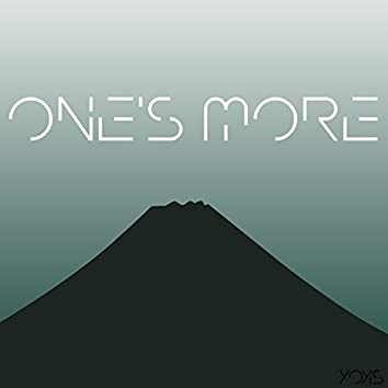One´s More