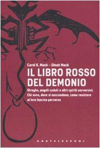 Il libro rosso del demonio. Streghe, angeli caduti e altri spiriti sovversivi. Chi sono, dove si nascondono, come resistere al loro fascino perverso (Le Navi)