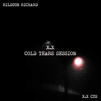 X. X Cold Tears Session