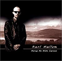 Mercy Me With Curses by Karl Mullen (2001-06-04)