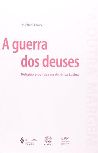 Guerra Dos Deuses.Religião E Politica Na Amer.Lat.
