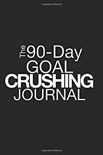 The 90-Day Goal Crushing Journal